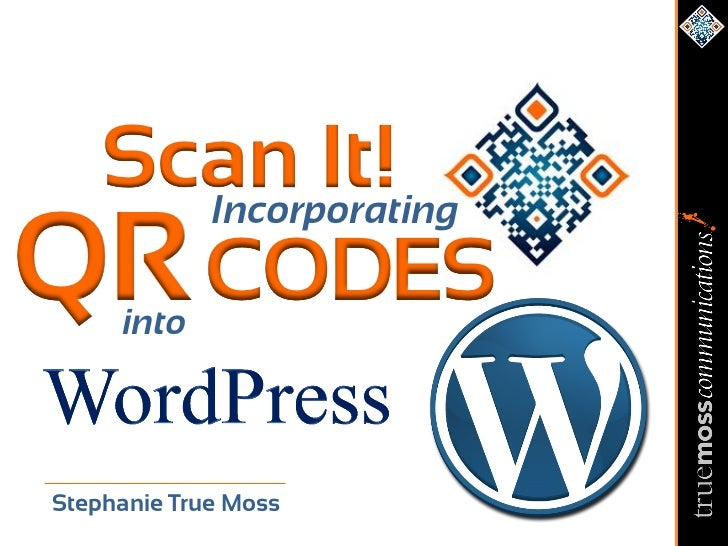 Scan It!QR CODES      Incorporating into Stephanie True Moss