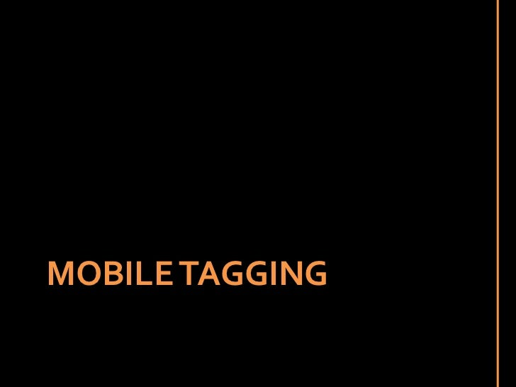 MOBILE TAGGING<br />