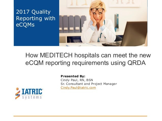 How MEDITECH Hospitals Can Meet The New eCQM Reporting Requirements u – Meditech Consultant