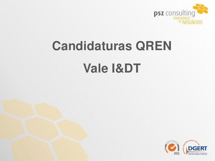 Candidaturas QREN    Vale I&DT