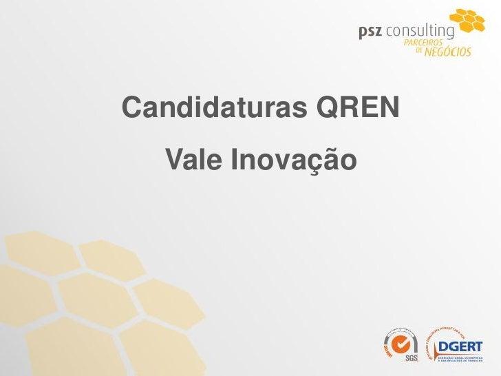 Candidaturas QREN  Vale Inovação