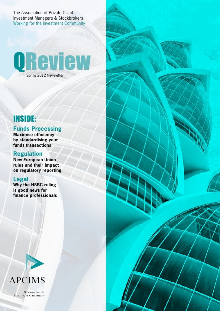 The Association of Private ClientInvestment Managers & StockbrokersWorking for the Investment CommunityQReview      Spring...