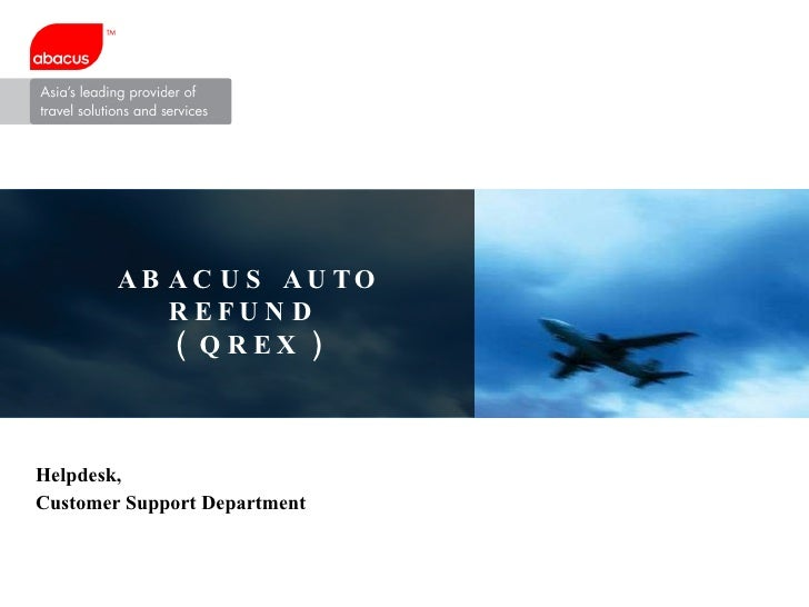 ABACUS AUTO REFUND  ( QREX ) Helpdesk, Customer Support Department