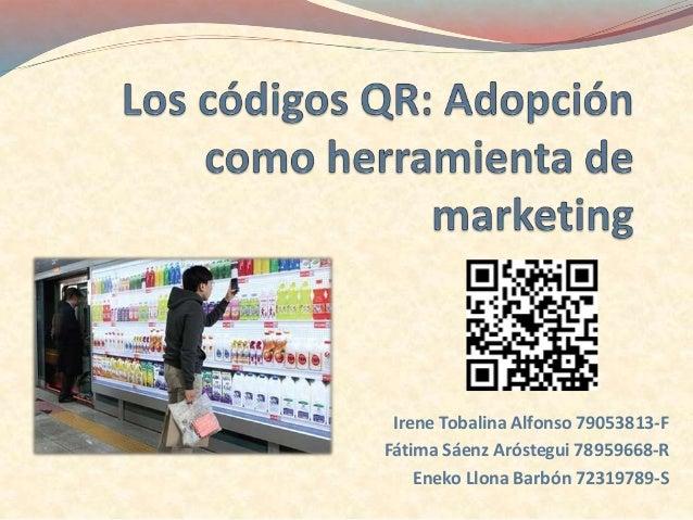 Irene Tobalina Alfonso 79053813-F Fátima Sáenz Aróstegui 78959668-R Eneko Llona Barbón 72319789-S