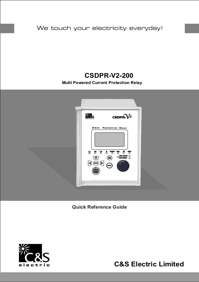 CSDPR-V2-200 Multi Powered Current Protection Relay Quick Reference Guide C&S Electric Limited CSDPR- TRIPPICKUPE3LL  L 2...
