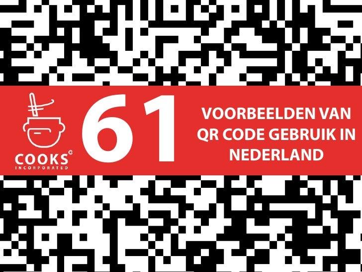 61   VOORBEELDEN VAN     QR CODE GEBRUIK IN         NEDERLAND