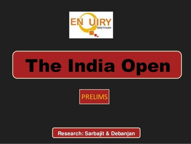 The India Open PRELIMS Research: Sarbajit & Debanjan