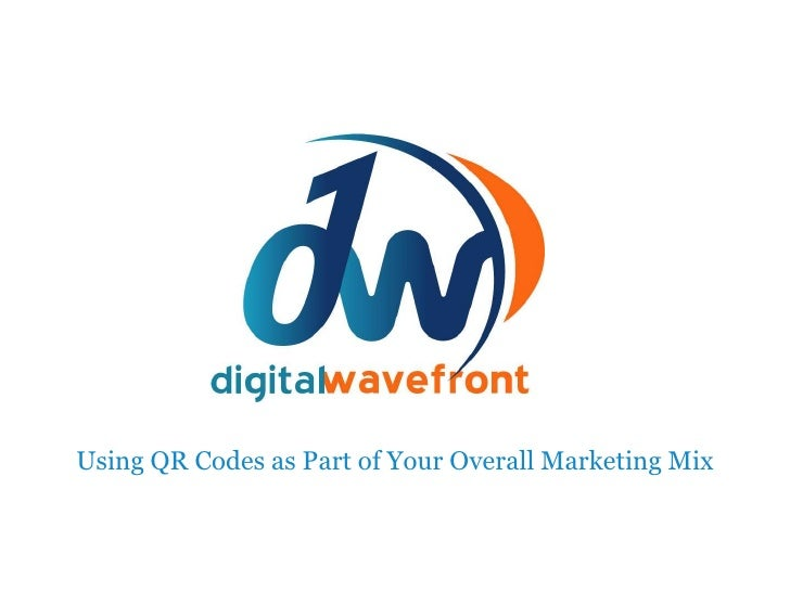 Using QR Codes as Part of Your Overall Marketing Mix