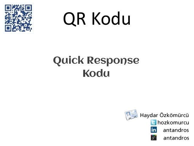 QR KoduQuick Response     Kodu