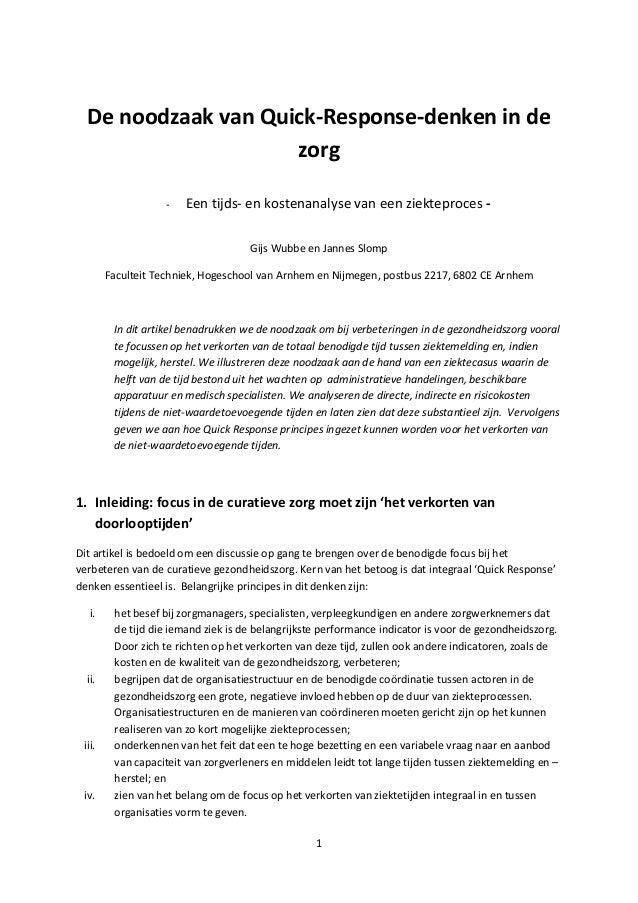 1  De noodzaak van Quick-Response-denken in de zorg  - Een tijds- en kostenanalyse van een ziekteproces -  Gijs Wubbe en J...