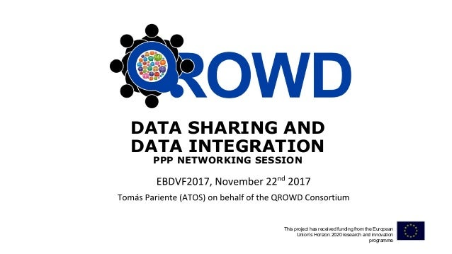 DATA SHARING AND DATA INTEGRATION PPP NETWORKING SESSION This project has received funding from the European Union's Horiz...