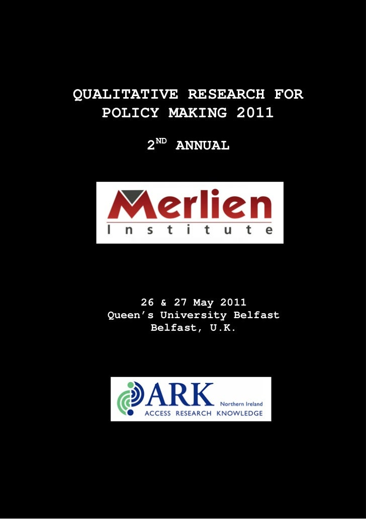 QUALITATIVE RESEARCH FOR   POLICY MAKING 2011        2ND ANNUAL        26 & 27 May 2011   Queen's University Belfast      ...