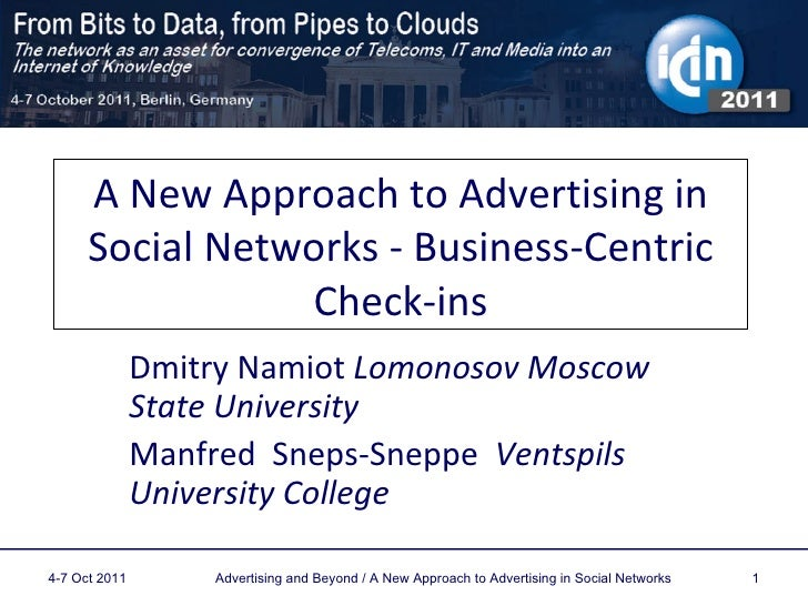 A New Approach to Advertising in Social Networks - Business-Centric Check-ins Dmitry Namiot  Lomonosov Moscow State Univer...
