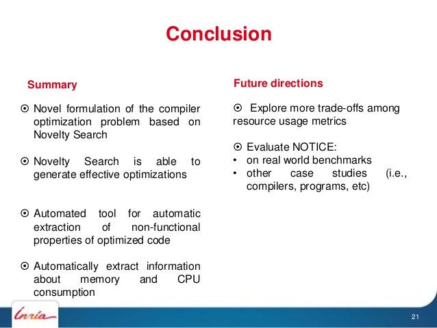 Conclusion 21  Novel formulation of the compiler optimization problem based on Novelty Search  Novelty Search is able to...