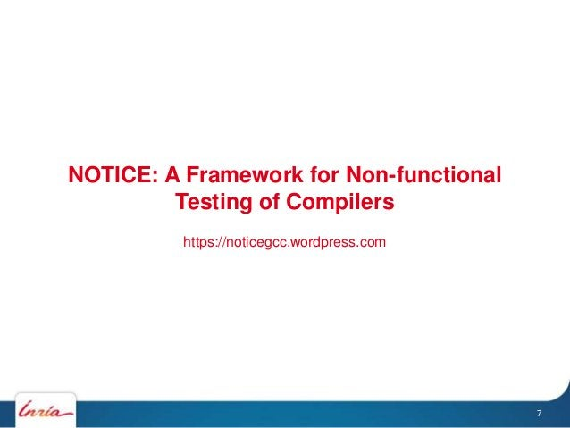 NOTICE: A Framework for Non-functional Testing of Compilers https://noticegcc.wordpress.com 7