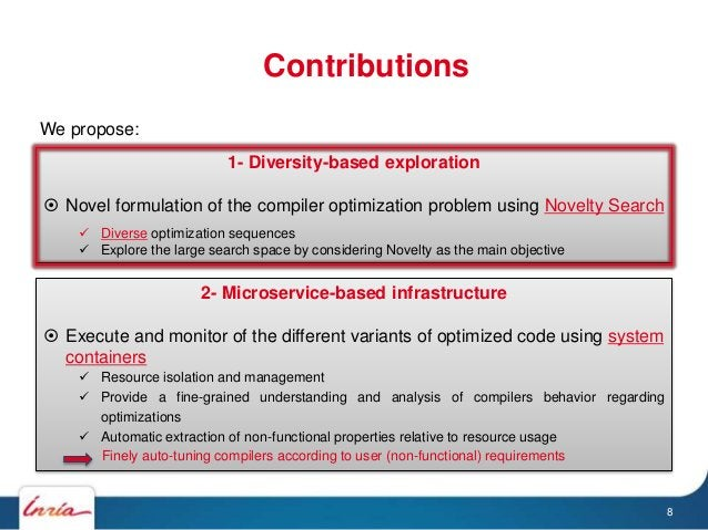 Contributions 1- Diversity-based exploration  Novel formulation of the compiler optimization problem using Novelty Search...