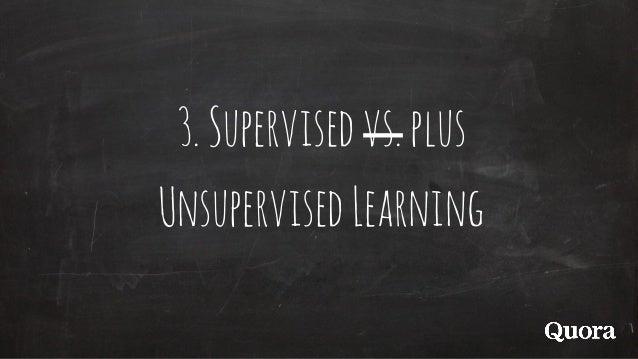 3.Supervisedvs.plus UnsupervisedLearning