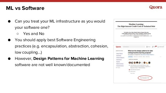 ML vs Software ● Can you treat your ML infrastructure as you would your software one? ○ Yes and No ● You should apply best...