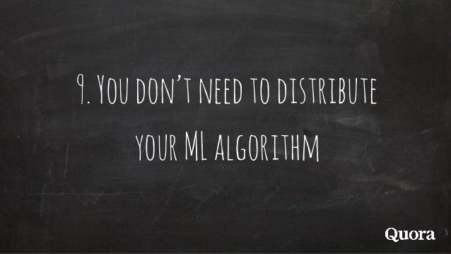9.Youdon'tneedtodistribute yourMLalgorithm