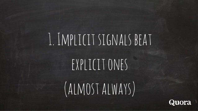 1.Implicitsignalsbeat explicitones (almostalways)