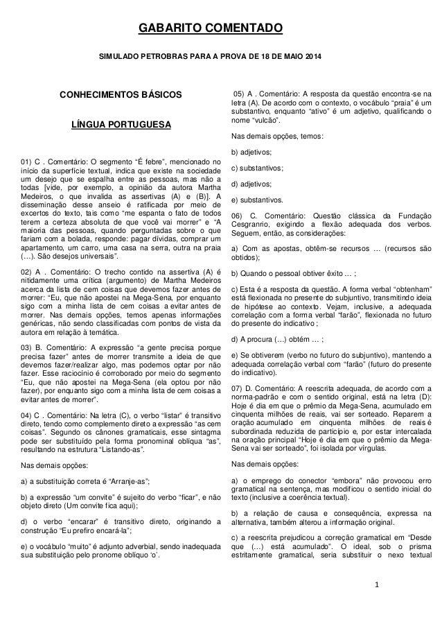 1 GABARITO COMENTADO SIMULADO PETROBRAS PARA A PROVA DE 18 DE MAIO 2014 CONHECIMENTOS BÁSICOS LÍNGUA PORTUGUESA 01) C . Co...