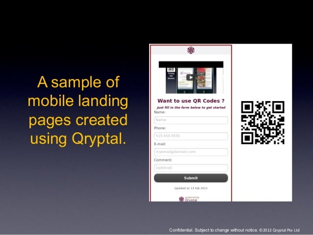 A sample ofmobile landingpages createdusing Qryptal.                 Confidential. Subject to change without notice. ©2013...