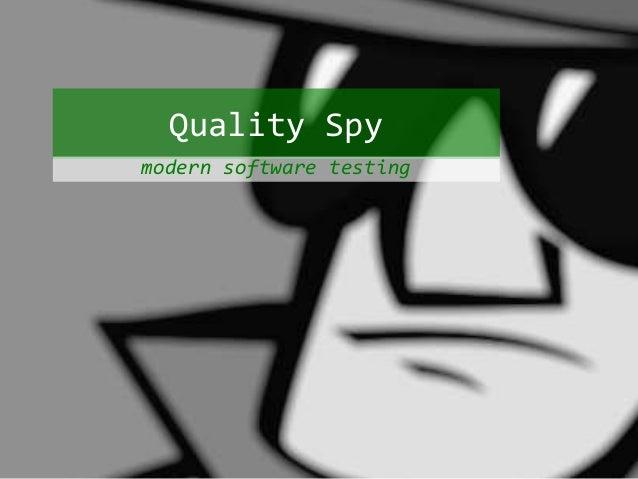 Quality Spy  modern software testing