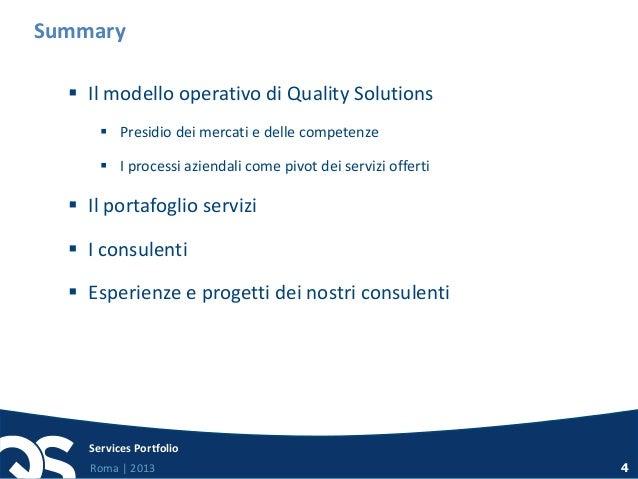 Roma   2013 Services Portfolio 4 Summary  Il modello operativo di Quality Solutions  Presidio dei mercati e delle compet...