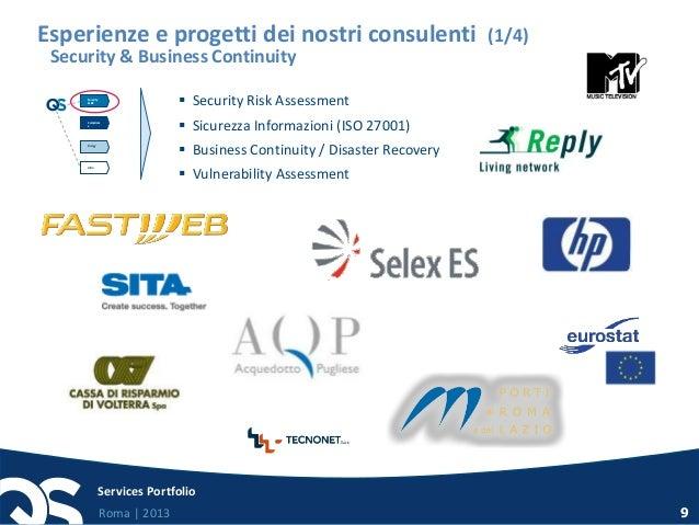 Roma   2013 Services Portfolio 9  Security Risk Assessment  Sicurezza Informazioni (ISO 27001)  Business Continuity / D...