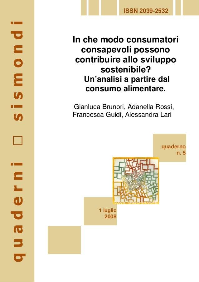 ISSN 2039-2532 In che modo consumatori consapevoli possono contribuire allo sviluppo sostenibile? Un'analisi a partire dal...