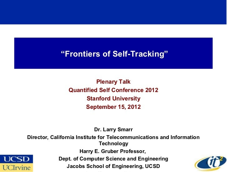 """""""Frontiers of Self-Tracking""""                          Plenary Talk                Quantified Self Conference 2012         ..."""