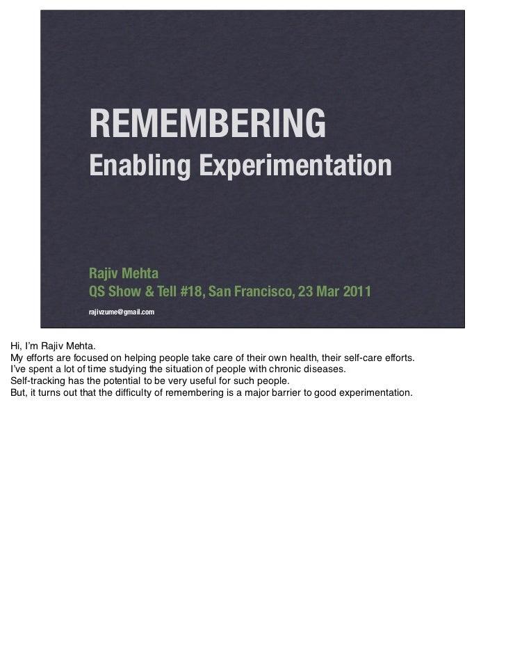 REMEMBERING                  Enabling Experimentation                  Rajiv Mehta                  QS Show & Tell #18, Sa...