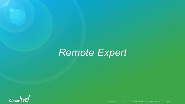 Cisco Confidential 43©2014 Cisco and/or its affiliates. All rights reserved. EXPERT RESOURCESEXPERT RESOURCES (Mortgage, S...