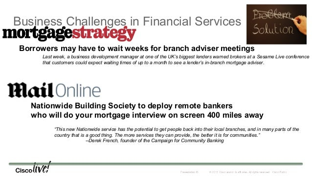 """Nationwide Building Society """"""""The Cisco solution has helped us improve customer satisfaction and staff efficiency while at..."""