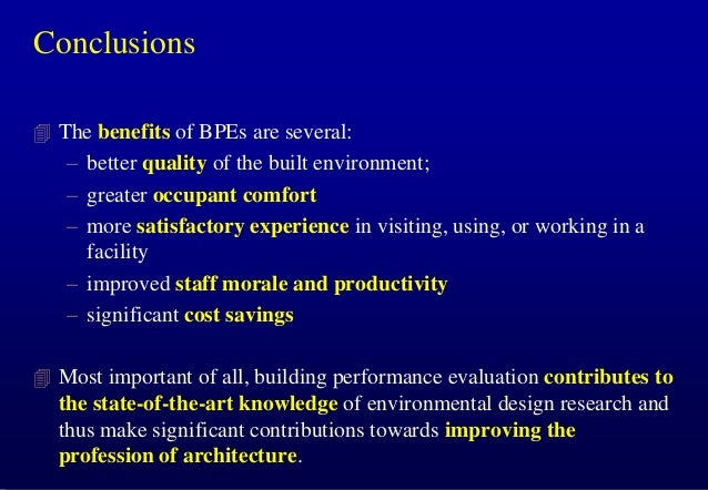 Conclusions  The benefits of BPEs are several:  – better quality of the built environment; – greater occupant comfort – m...