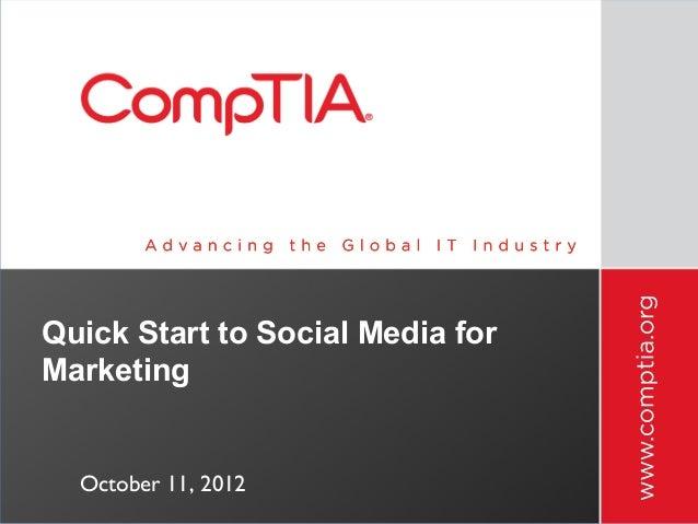 Quick Start to Social Media forMarketing  October 11, 2012