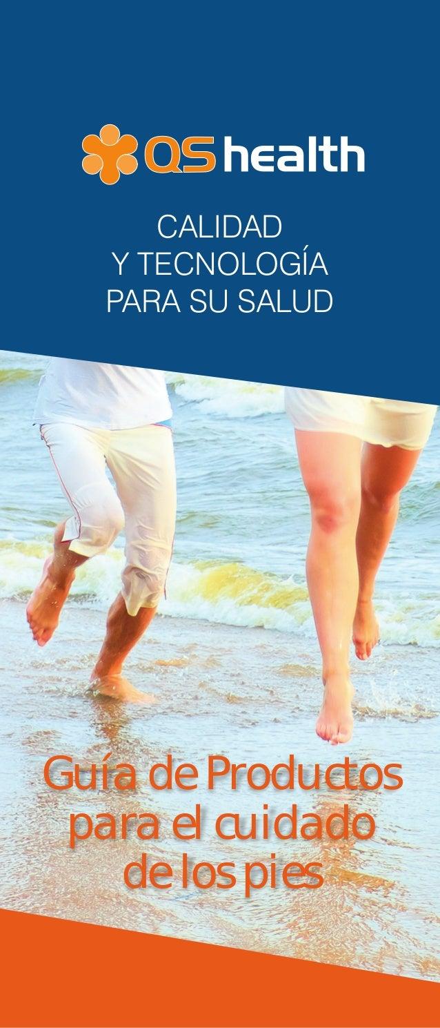 Guía de Productos para el cuidado de los pies CALIDAD Y TECNOLOGÍA PARA SU SALUD