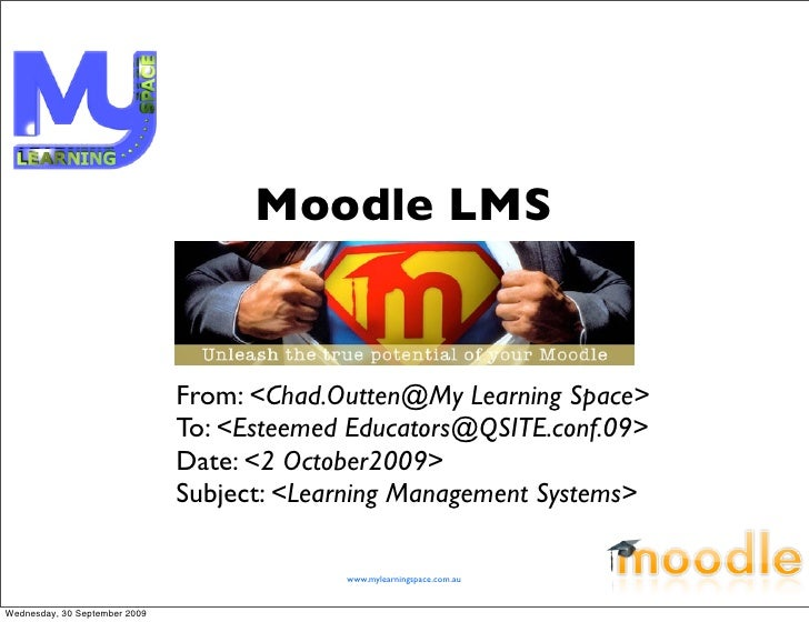 Moodle LMS                                  From: <Chad.Outten@My Learning Space>                                To: <Este...