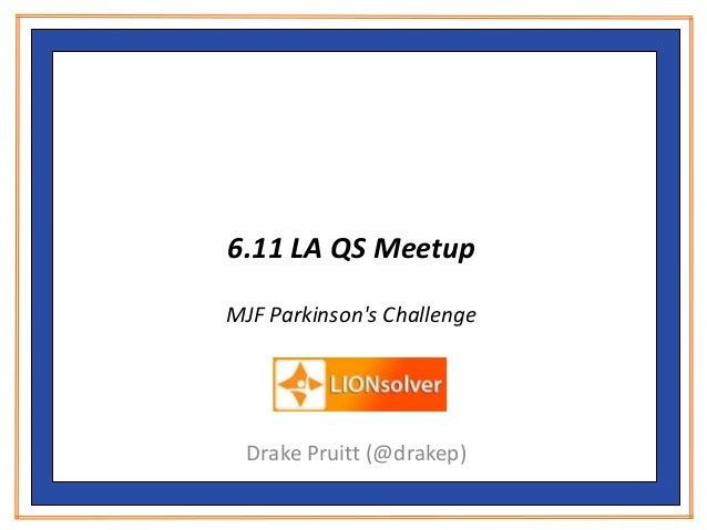 6.11 LA QS MeetupMJF Parkinsons ChallengeDrake Pruitt (@drakep)