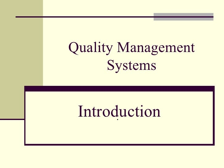 Quality Management      Systems Introduction       .