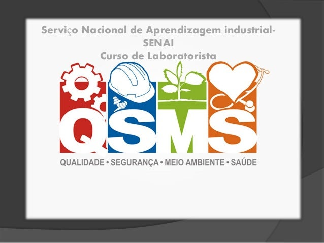 Serviço Nacional de Aprendizagem industrial-                   SENAI           Curso de Laboratorista