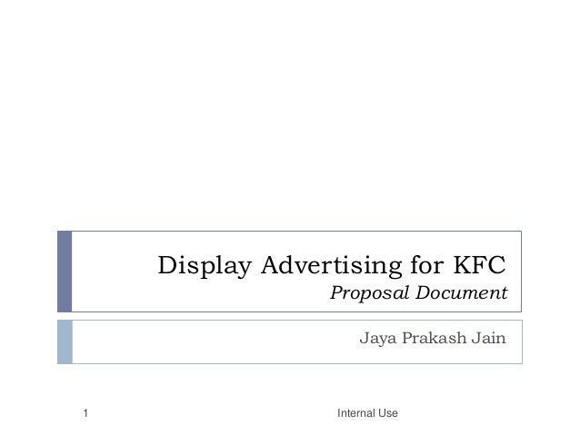 Display Advertising for KFC Proposal Document Jaya Prakash Jain Internal Use1