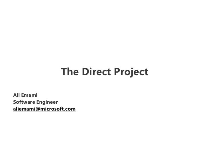 The Direct Project<br />Ali Emami<br />Software Engineer<br />aliemami@microsoft.com<br />