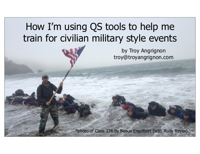 How I'm using QS tools to help me train for civilian military style events Presented at Quantified Self Silicon Valley by ...
