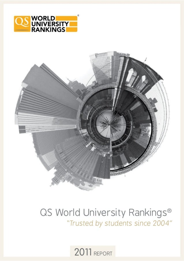 "QS World University Rankings® ""Trusted by students since 2004"" 2011 REPORT"