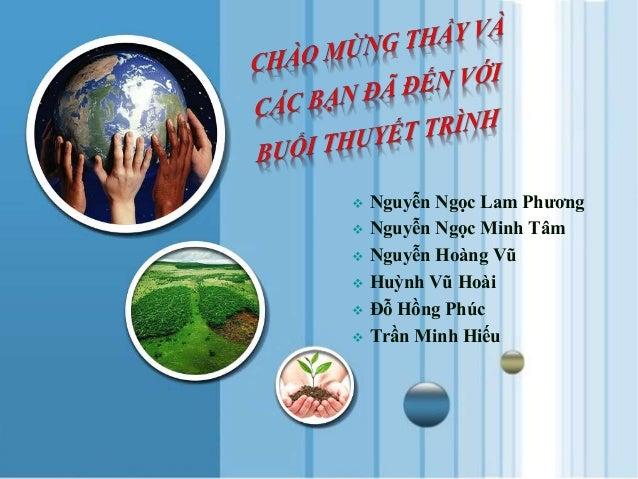  Nguyễn Ngọc Lam Phương  Nguyễn Ngọc Minh Tâm  Nguyễn Hoàng Vũ  Huỳnh Vũ Hoài  Đỗ Hồng Phúc  Trần Minh Hiếu