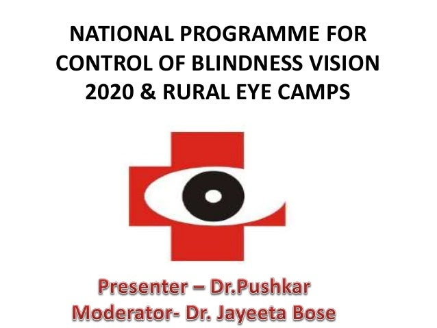 NATIONAL PROGRAMME FOR CONTROL OF BLINDNESS VISION 2020 & RURAL EYE CAMPS
