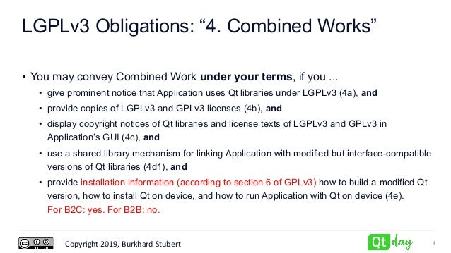 """Copyright 2019, Burkhard Stubert LGPLv3 Obligations: """"4. Combined Works"""" • You may convey Combined Work under your terms, ..."""