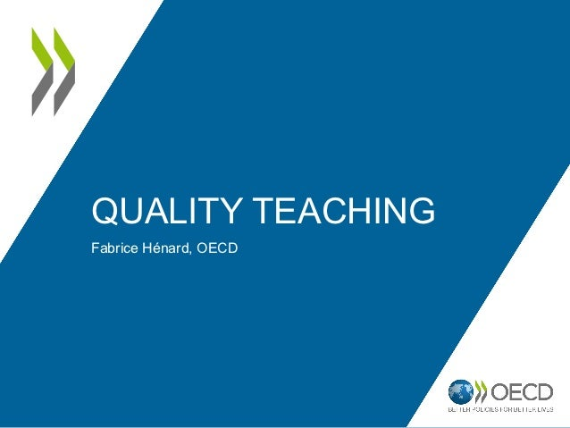 QUALITY TEACHINGFabrice Hénard, OECD