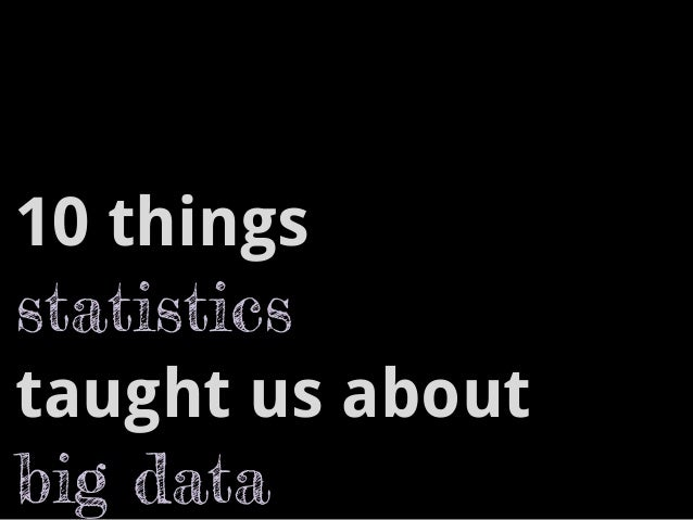 10 things  statistics  taught us about  big data